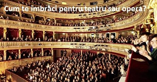Cum te imbraci pentru teatru sau opera